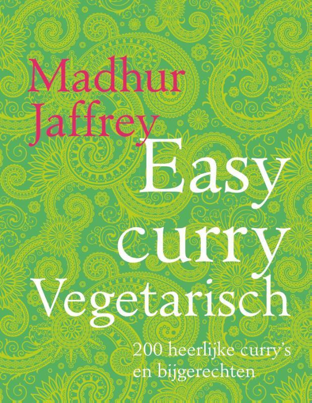 Easy curry Vegetarisch 200 heerlijke curry's en bijgerechten, Jaffrey, Madhur, Hardcover
