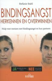 Bindingsangst herkennen en overwinnen hulp voor mensen met bindingsangst en hun partners, Stefanie Stahl, Paperback