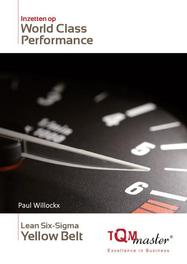 Lean Six-Sigma Yellow Belt Inzetten op World Class Performance, Paul Willockx, Paperback