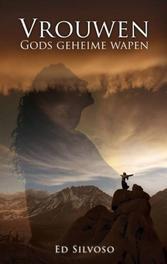 Vrouwen, Gods geheime wapen de plaats van de vrouw in Gods plan, Ed Silvoso, Paperback