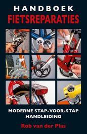 Handboek fietsreparaties moderne stap-voor-stap handleiding, Van der Plas, Rob, Paperback