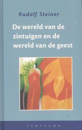 De wereld van de zintuigen en de wereld van de geest Steiner, Rudolf, Hardcover