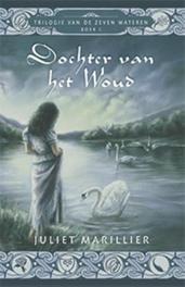 Dochter van het woud Zeven wateren, Juliet Marillier, Paperback