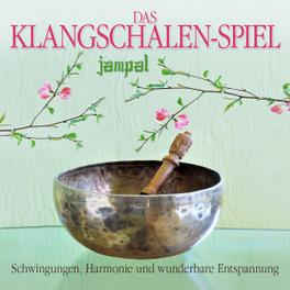 KLANGSCHALEN-SPIEL JAMPAL, CD