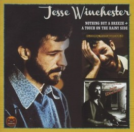 NOTHING BUT A BREEZE/A.. .. TOUCH ON THE RAINY SIDE, 1977 & 1978 ALBUMS JESSE WINCHESTER, CD