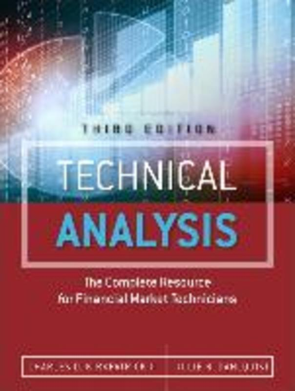 Technical Analysis The Complete Resource for Financial Market Technicians, Julie R. Dahlquist, Hardcover