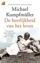 De heerlijkheid van het leven Kumpfmüller, Michael, onb.uitv.