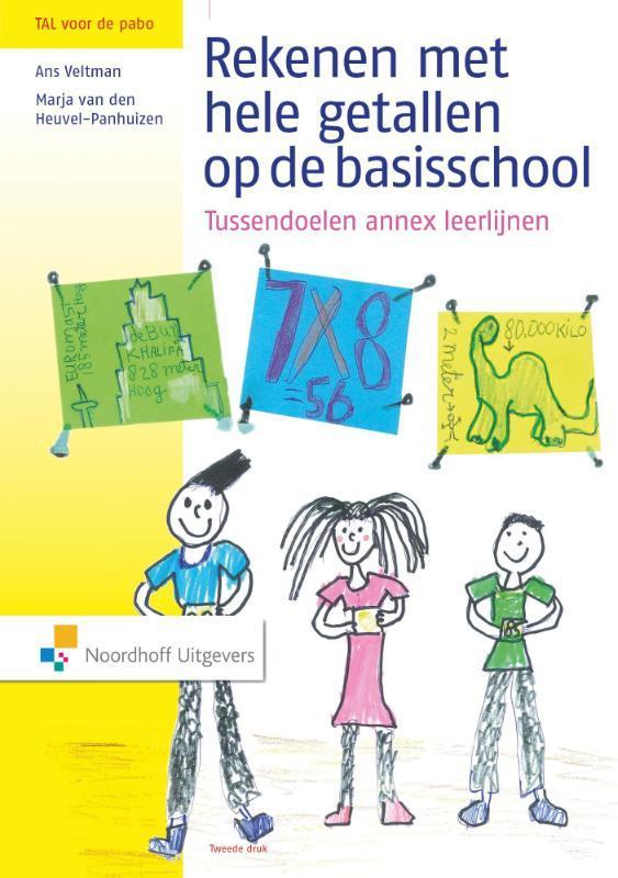 Rekenen met hele getallen op de basisschool tussendoelen annex leerlijnen, Ans Veltman, Hardcover