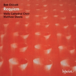 REQUIEM WELLS CATHEDRAL CHOIR/MATTHEW OWENS B. CHILCOTT, CD