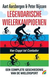 De legendarische wielerkampioenen geschiedenis van de wielersport in 119 portretten, Peter Nijssen, onb.uitv.