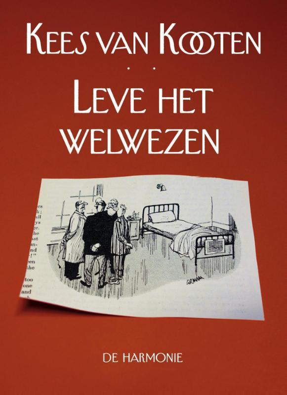 Leve het welwezen Van Kooten, Kees, Hardcover