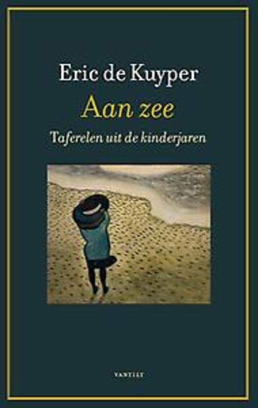 Aan zee taferelen uit de kinderjaren, Eric de Kuyper, Paperback