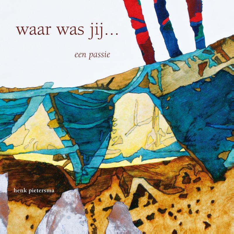 waar was jij ... een passie, Henk Pietersma, Hardcover