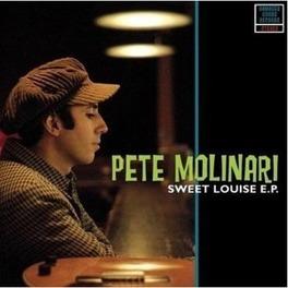 7-SWEET LOUISE EP.. -LTD- PETE MOLINARI, 12' Vinyl