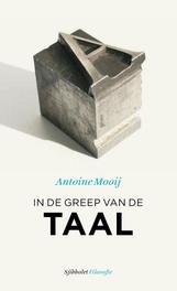In de greep van de taal symbolisering en betekenisgeving : Lacan en Cassirer, Antoine Mooij, Paperback