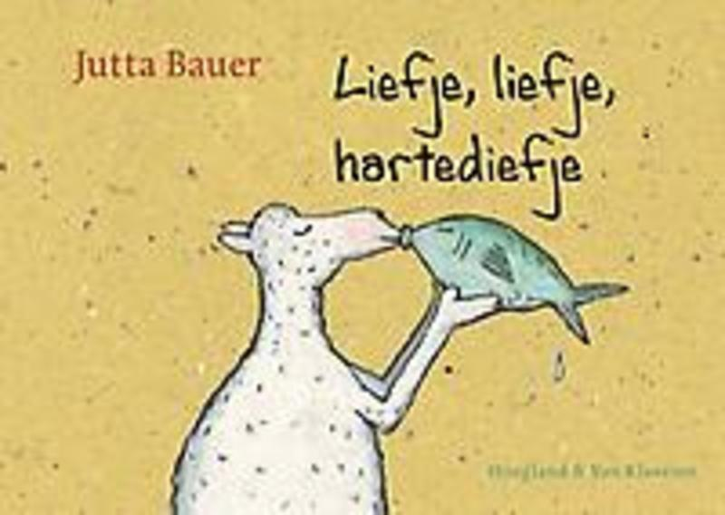 Liefje, liefje, hartediefje Bauer, Jutta, Hardcover