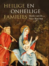 Heilige en onheilige families H.W. van Os, onb.uitv.