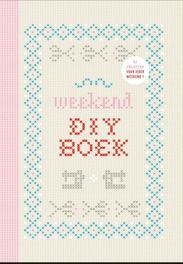 Weekend DIY boek 52 projecten, voor ieder weekend 1, Yvonne Eijkenduijn, onb.uitv.