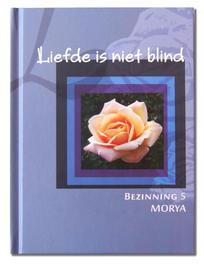 Liefde is niet blind Bezinning, Morya, Hardcover