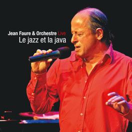 LE JAZZ ET LA JAVA FAURE, JEAN & ORCHESTRE, CD