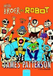 Mijn broer de robot Patterson, James, Hardcover