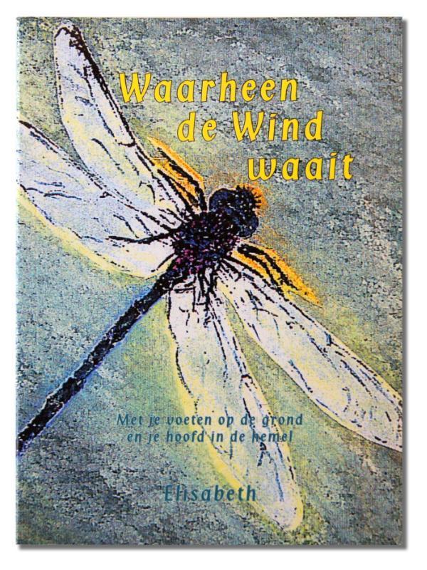 Waarheen de wind waait Mensen en goddelijke meesters, Elisabeth, Paperback