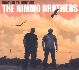 BROTHER TO BROTHER *GLASGOW BLUES BROTHERS 6TH ALBUM, RECORDED IN AUSTIN* NIMMO BROTHERS, CD