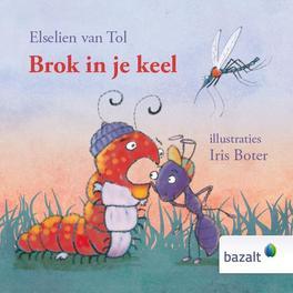 Brok in je keel Elselien van  Tol, Hardcover