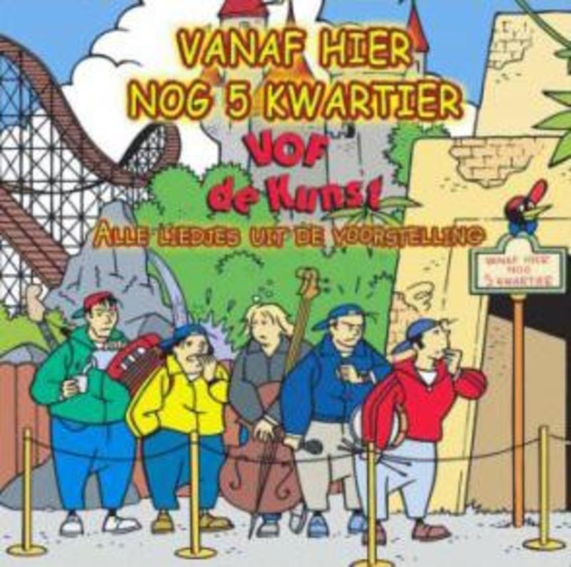VANAF HIER NOG 5 KWARTIER FT. ERIC VAN MUISWINKEL Audio CD, VOF DE KUNST, CD