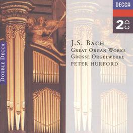 GREAT ORGAN WORKS W/HURFORD Audio CD, J.S. BACH, CD