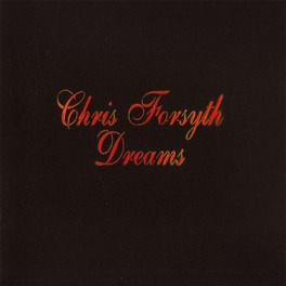 DREAMS -LTD- 2009 REISSUE CHRIS FORSYTH, LP