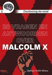 20 vragen en antwoorden over Malcolm X Djehuti Ankh-Kheru, Paperback