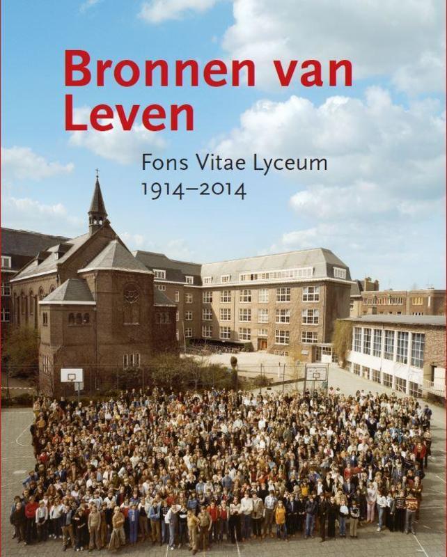 Bronnen van leven Fons Vitae Lyceum 1914-2014, Aad Streefland, Paperback