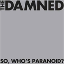 SO, WHO'S.. -REISSUE- .. PARANOID?