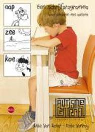 Aap Zee Koe: 2 kinderen met autisme leren schrijven, Van Acker, Anke, Vanroy, Kobe, Paperback