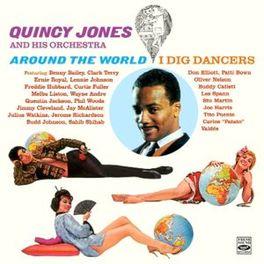 AROUND THE WORLD/I DIG.. .. DANCERS // (2 LPS ON 1 CD) QUINCY JONES, CD