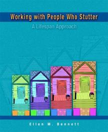 Working With People Who Stutter A Lifespan Approach, Bennett, Ellen M., Paperback