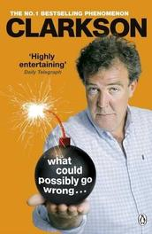What Could Possibly Go Wrong... Jeremy Clarkson, Paperback