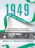 1949 UW JAAR IN BEELD
