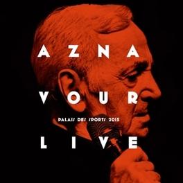 LIVE: PALAIS DES SPORTS.. .. SPORTS 2015. AZNAVOUR, CHARLES, CD