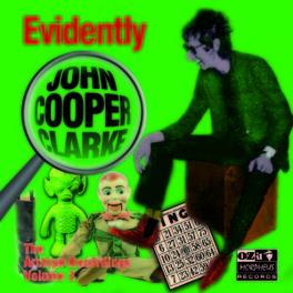 EVIDENTLY JOHN COOPER.. .. CLARKE, ARCHIVE RECORDINGS VOLUME 2 JOHN COOPER CLARKE, CD