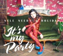 IT'S MY PARTY NELE NEEDS A HOLIDAY, CD