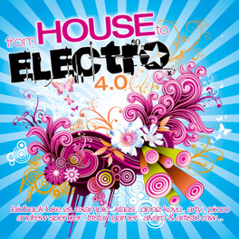 FROM HOUSE TO ELECTRO 4.0 V/A, CD