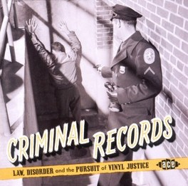 CRIMINAL RECORDS * LAW, DISORDER AND THE PURSUIT OF VINYL JUSTICE * V/A, CD