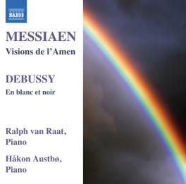 VISIONS DE L'AMEN/EN BLAN RALPH VAN RAAT/HAKON AUSTBO MESSIAEN/DEBUSSY, CD