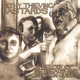 A MELODY OF RETREADS & BR Audio CD, FILTHY THIEVING BASTARDS, CD