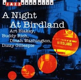 A NIGHT AT BIRDLAND FEAT. ART BLAKEY/BUDDY RICH/DIZZY GILLESPIE/DINAH WASHI Audio CD, V/A, CD