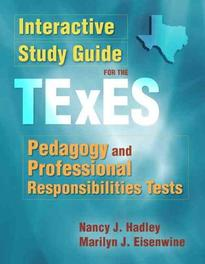 Interactive Study Guide for the TExES Pedagogy and Professional       Responsibilities Tests Hadley, Nancy J., Paperback
