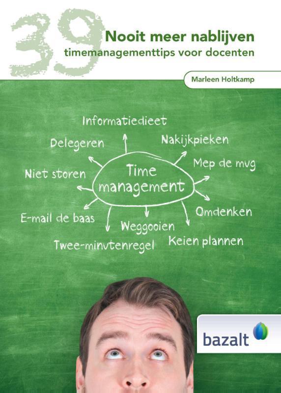 Nooit meer nablijven timemanagementtips voor docenten, Marleen Holtkamp, Hardcover