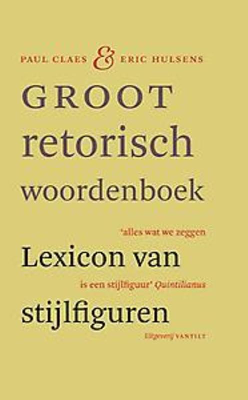 Groot retorisch woordenboek lexicon van stijlfiguren, Paul Claes, Hardcover